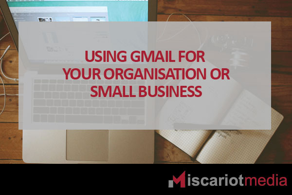 Using Gmail for your organisation or small business