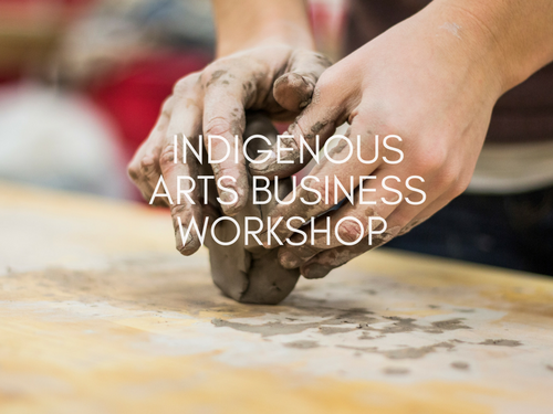 Indigenous Arts Business Workshop Blog Graphic