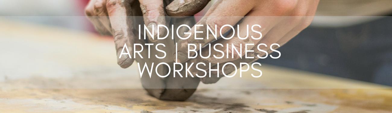 Indigenous Arts Business Workshops